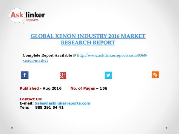 Global Xenon Market 2016-2020 Report Aug 2016