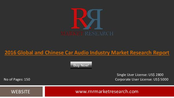 Worldwide Car Audio Market Status with Chinese Market Focus to 2021 Sep 2016