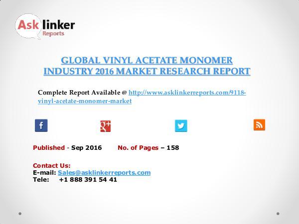 Global Vinyl Acetate Monomer Market 2016-2020 Report Sep 2016