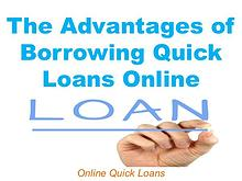 The Advantages of Borrowing Quick Loans Online
