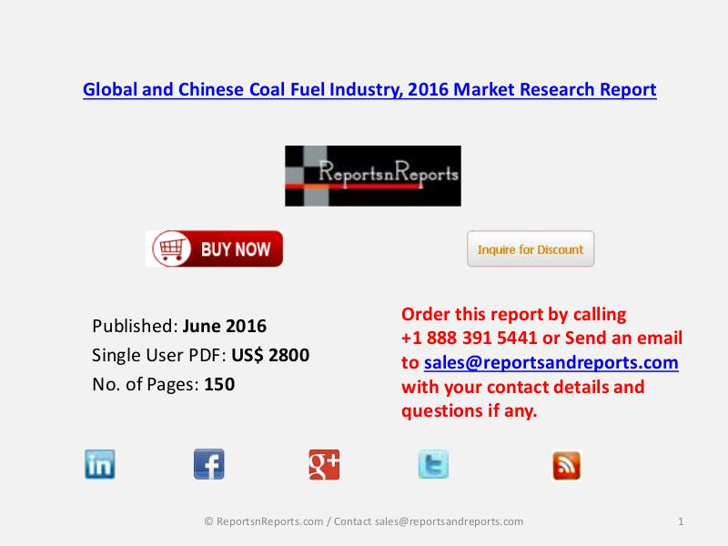 Coal Fuel Industry 2016-2021 Global and Chinese Market Forecast June 2016