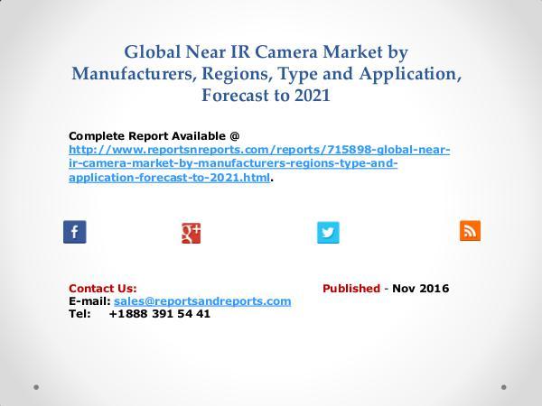 Global Near IR Camera Market Analysis by CCD and CMOS Type Nov 2016