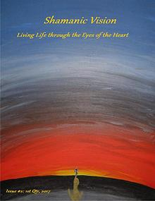 Shamanic Vision: Living Life through the Eyes of the Heart