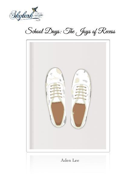 Poems by Aden Lee and Padma, Skylark Press Studio School Days: The Joys of Recess