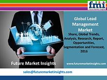 Lead Management Market Growth and Value Chain 2016-2026 by FMI