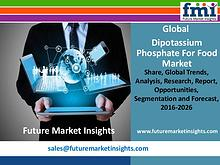 Dipotassium Phosphate For Food Market Growth and Segments,2016-2026