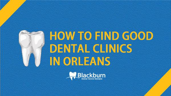 How To Find Good Dental Clinics In Orleans How-to-find-Good-Dental-Clinics-in-Orleans