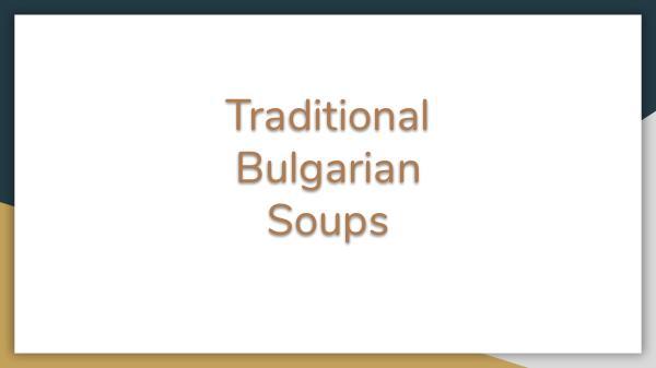 Traditional Bulgarian soups Traditional Bulgarian soups