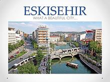Eskişehir, our city