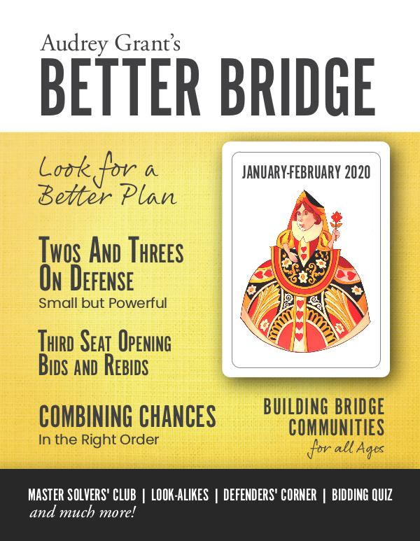 AUDREY GRANT'S BETTER BRIDGE MAGAZINE January / February 2020