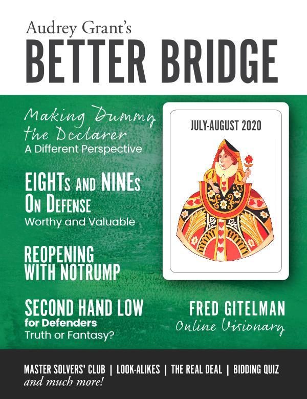 AUDREY GRANT'S BETTER BRIDGE MAGAZINE July / August 2020