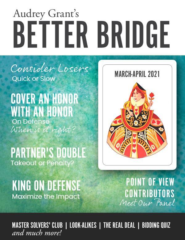 AUDREY GRANT'S BETTER BRIDGE MAGAZINE March / April 2021