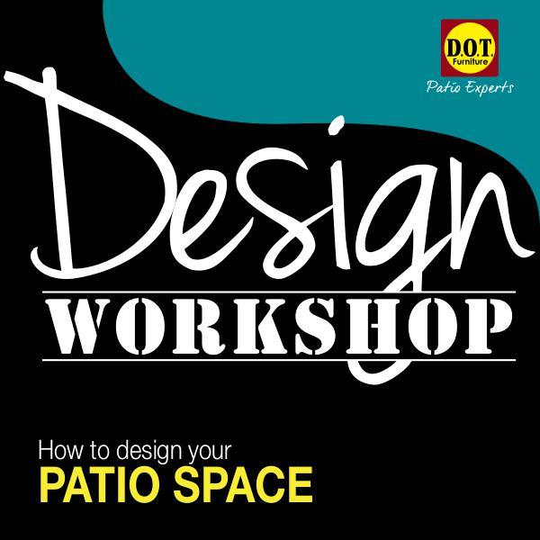 Design Workshop -  Design Your Patio Space