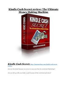 Kindle Cash Secret review and (COOL) $32400 bonuses