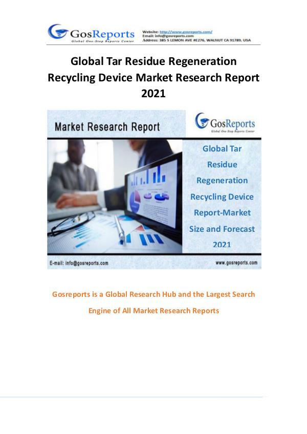 Global Tar Residue Regeneration Recycling Device Market Research Repo Global Tar Residue Regeneration Recycling Device M