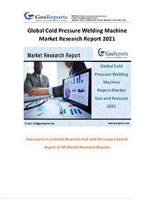 Global Cold Pressure Welding Machine Market Research Report 2017