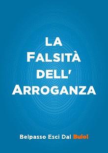 La Falsità dell' Arroganza