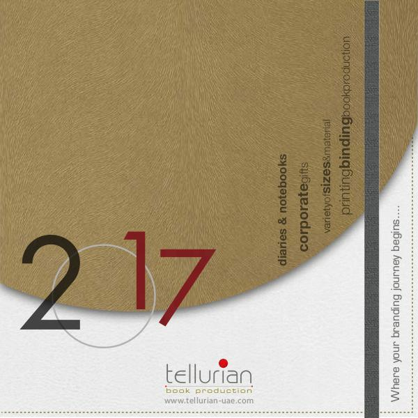 2017 Tellurian Catalogue 2017 Diaries, Notebooks and Corporate Gift Items