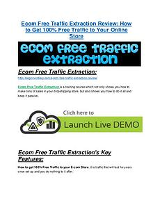 Ecom Free Traffic Extraction review & SECRETS bonus of Ecom Free Traffic Extraction