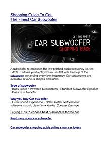 Shopping Guide To Get Finest Car Subwoofer For Your Own Car Today