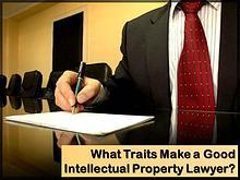 What Traits Make a Good Intellectual Property Lawyer?