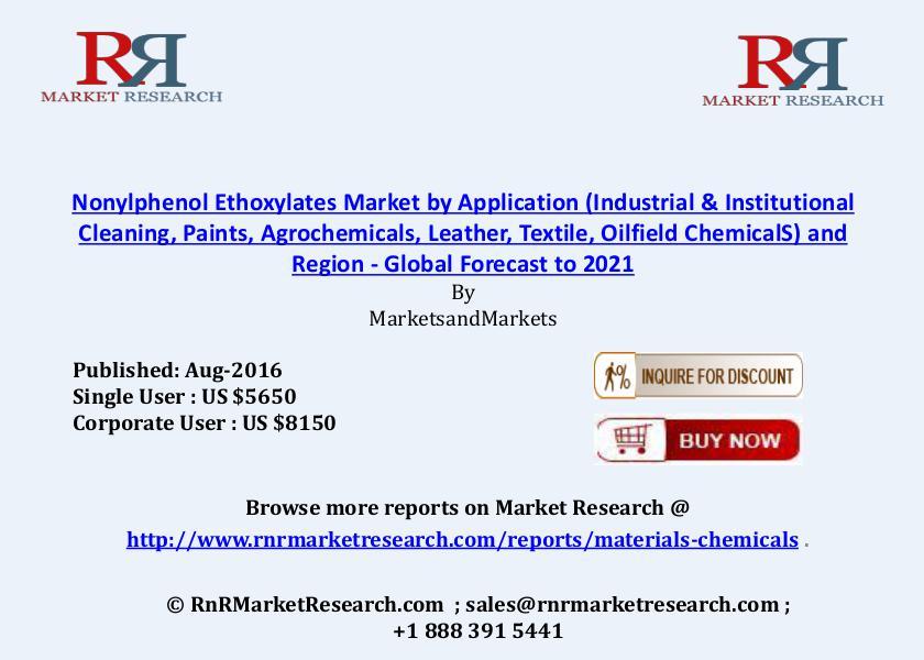 Nonylphenol Ethoxylates Market: Global Forecasts to 2021 Aug 2016