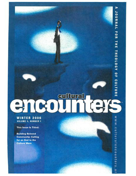 Cultural Encounters: A Journal For The Theology Of Culture Volume 3 Number 1 (Winter 2006)