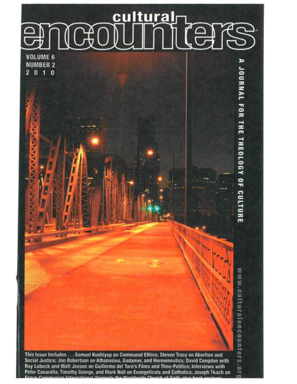 Cultural Encounters: A Journal For The Theology Of Culture Volume 6 Number 2 (Summer 2010)