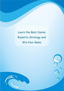 Learn the Best Casino Roulette Strategy and Win Your Game