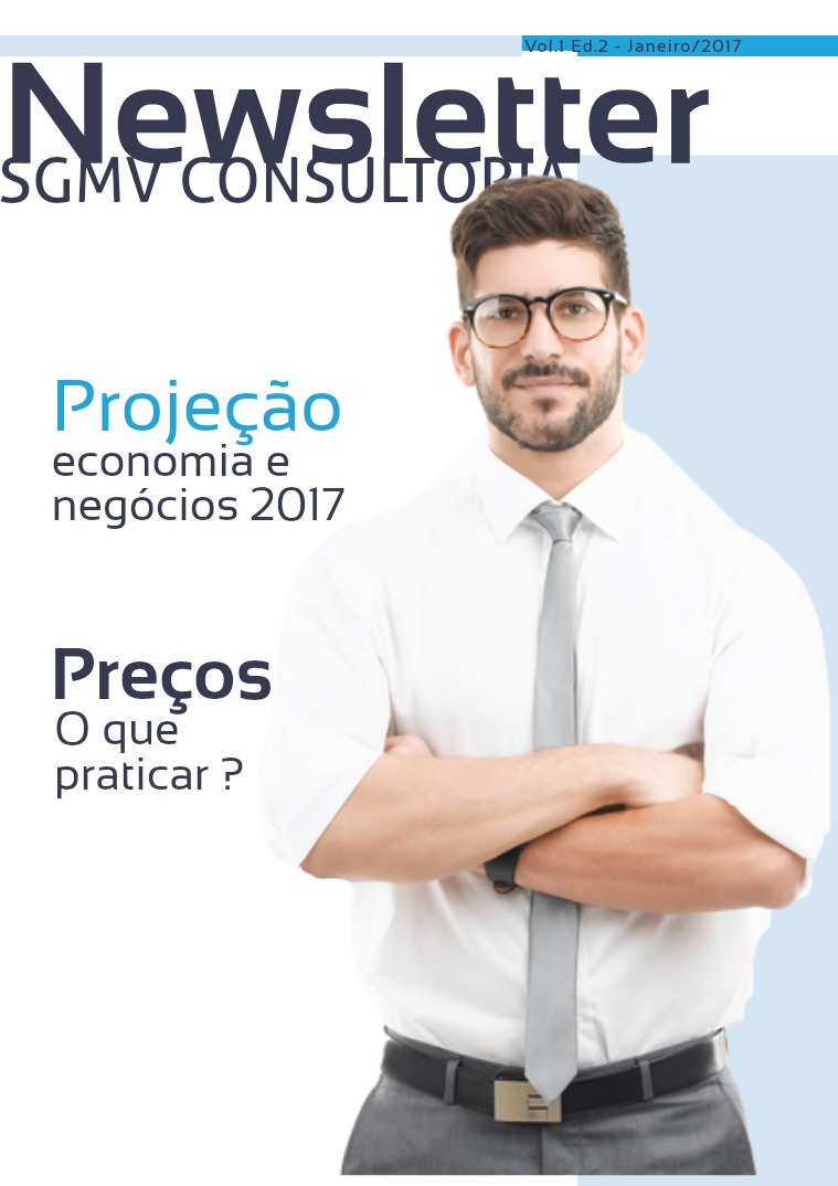Newsletter - SGMV Consultoria Newslleter SGMV  - 1o. Trimestre 2017 Vol.1 Ed.2