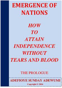 EMERGENCE OF NATIONS HOW TO ATTAIN INDEPENDENCE WITHOUT TEARS & BLOOD