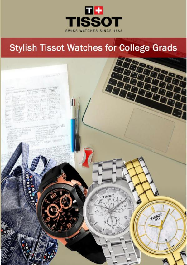 Stylish Tissot Watches for College Grads Stylish Tissot Watches for College Grads