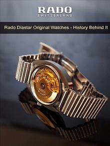 Rado Diastar Original Watches - History Behind It