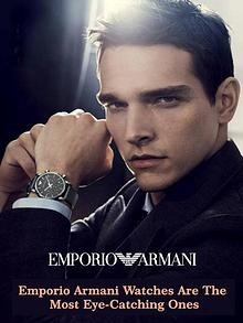Emporio Armani Watches are the Most Eye-Catching Ones