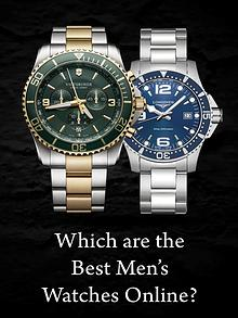 Which are the Best Men's Watches Online?