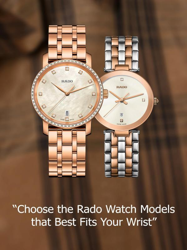 Choose the Rado Watch Models that Best Fits Your Wrist Choose the Rado Watch Models that Best Fits Your W