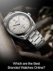 Which are the Best Branded Watches Online?