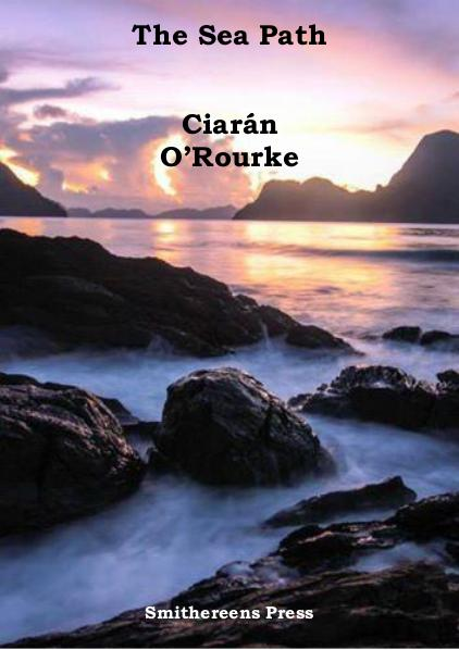 Smithereens Press Chapbooks The Sea Path by Ciarán O'Rourke