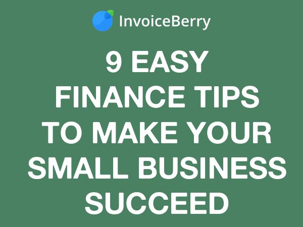 9 Easy Finance Tips for Your Small Business Succes