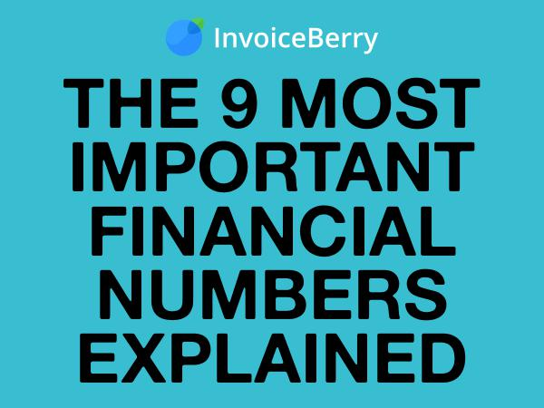InvoiceBerry Tips for for Freelancers & Small Businesses 9 Most Important Financial Numbers Explained