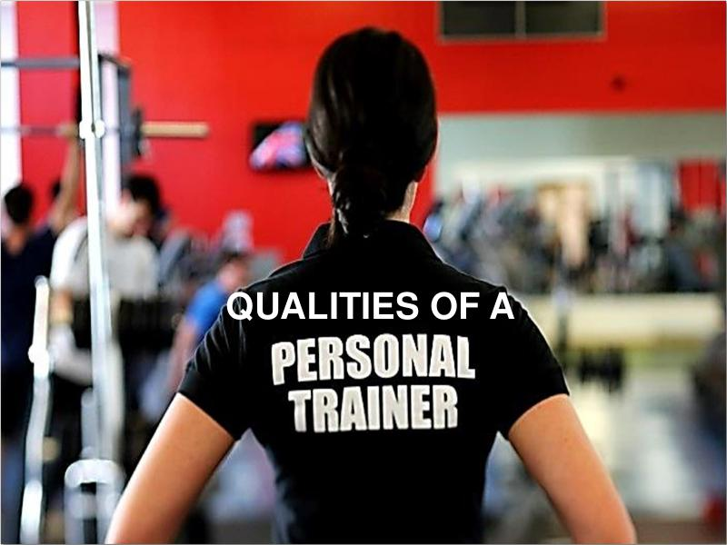 Qualities of a personal Trainer Sep. 2016