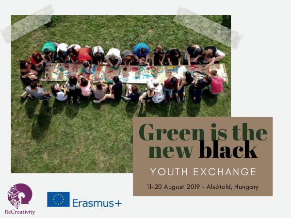 Green is the new black Green is the new black Youth Exchange