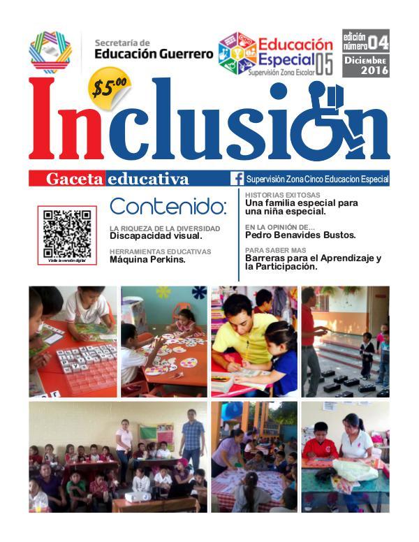 Inclusión. Gaceta Educativa 4a ed. Diciembre 2016.