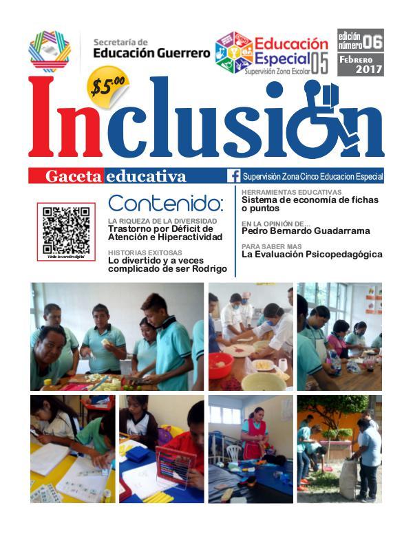 Inclusión. Gaceta Educativa 6a ed. Febrero 2017.