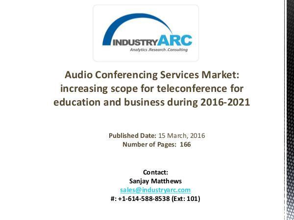 Audio Conferencing Services Market Analysis | IndustryARC Audio Conferencing Services Market Analysis | Indu
