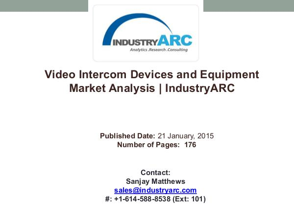 Video Intercom Devices and Equipment Market Analysis | IndustryARC Video Intercom Devices and Equipment Market Analys