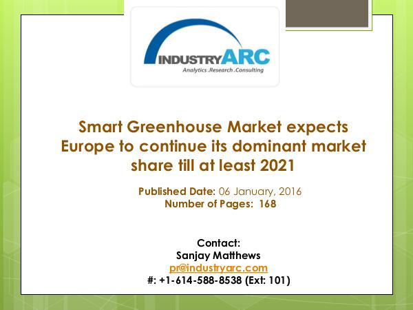 Smart Greenhouse Market expects Europe to continue its dominant marke Smart Greenhouse Market expects Europe to continu