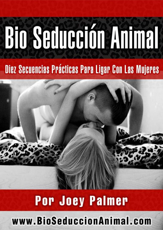 BIO SEDUCCION ANIMAL JOEY PALMER PDF GRATIS 2020