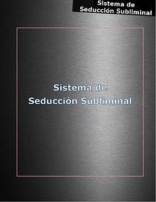 SISTEMA DE SEDUCCION SUBLIMINAL PDF DESCARGAR COMPLETO