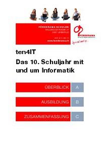 """Informationen über unser 10. Schuljahr """"ten4IT - Das 10. Schuljahr mit und um Informatik"""""""